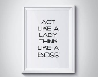 Act Like A Lady Think Like A Boss, Girls Room Decor, Girls Bedroom Decor, Home Decor, Motivational, Gift For Her, Typography Print,#HQMOT029