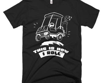 This Is How I Roll Funny Golf-Cart Short-Sleeve T-Shirt