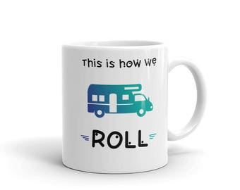 This Is How We Roll RV Mug made in the USA