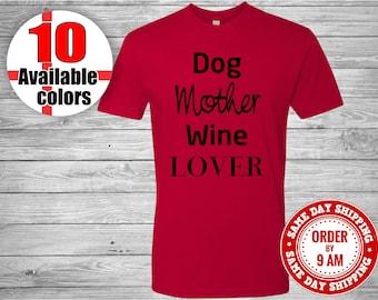 Dog Mother Wine Lover T-Shirt. Ladies T-Shirt, Dog Mom Shirt, Fur Mama, Funny T Shirt, Dog Shirt, Wine Shirt, Dog Lover, Trendy Shirt.