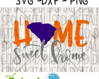 South Carolina Svg, South Carolina Home Sweet Home Svg, DXF, PNG, SVG, files for silhouette and cricut