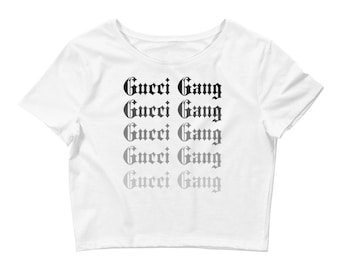 GUCCI GANG Crop Top !!Might not deliver BEFORE Christmas!!