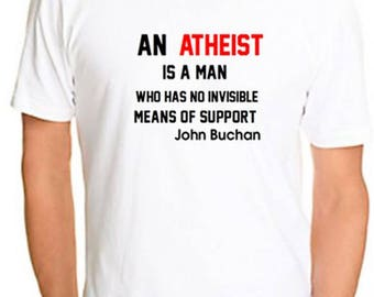 Atheist Tshirt No invisible means of support