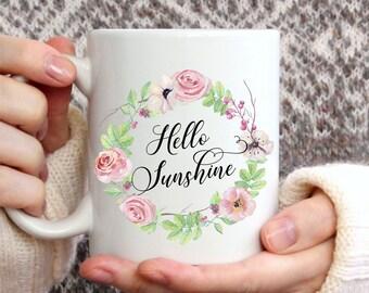 Hello Sunshine Coffee Mug, Floral Coffee Mug, Coffee Mug for Mom, Coffee Mug Gift, Coffee Lovers Gifts, Tea Mug, Roses Coffee Mug