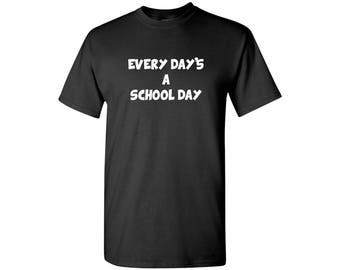 Every Day's A School Day Tee