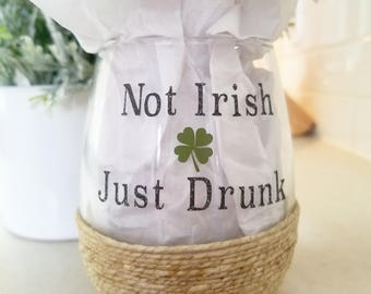 Not Irish, Just Drunk