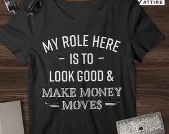 My Role: Make Money Moves