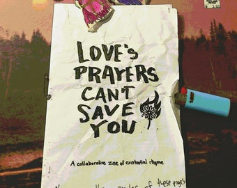 Love's Prayers Can't Save You Zine