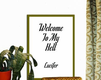 Welcome To My Hell Lucifer Print Wall Decor Inspirational Quote Handwritten Typography Art Print Digital Download Motivation Print Quote