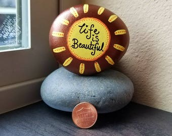 Life is Beautiful Sun (Rock Painting)