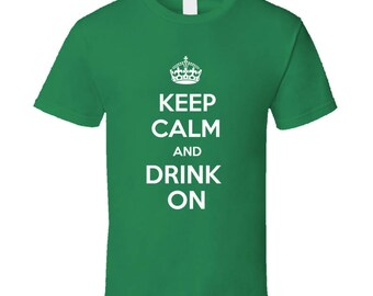 Keep Calm And Drink On St. Patty's St. Patrick's Day T-shirt