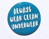 Always Wear Clean Underwe...