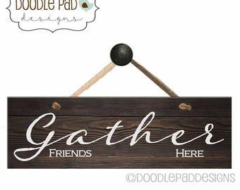 Gather Sign, LIving Room Decor, Farmhouse Sign