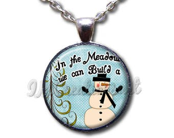 In The Meadow We Can Build A Snowman Glass Dome Pendant or with Chain Link Necklace HD251