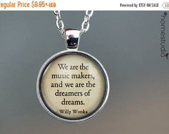 ON SALE - Willy Wonka (Dreamers) Quote jewelry. Necklace, Pendant or Keychain Key Ring. Perfect Gift Present. Glass dome metal charm by Home