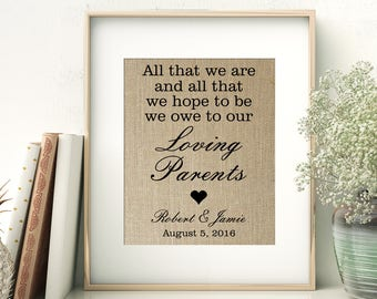 All That We Are We Owe to Our Loving Parents | Wedding Gift for Parents of the Bride and Parents of the Groom | Personalized Burlap Print