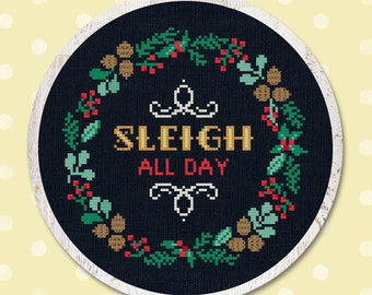 Sleigh All Day. Modern Simple Cute Christmas Wreath Quote Counted Cross Stitch PDF Pattern. Instant Download
