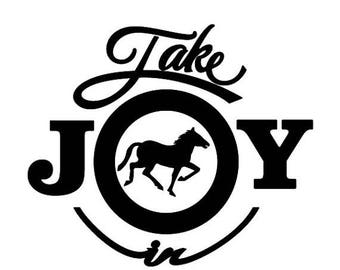 BACK to SCHOOL SALE Take Joy In Horses Decal