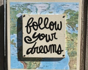 """Hand Made Inspirational Quote Vintage Map Collage Wall Art Globe Travel Gift Sign """"Follow your dreams"""""""