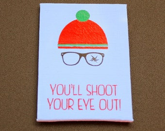 You'll Shoot Your Eye Out Mini Canvas Magnet - Two by Three Inch