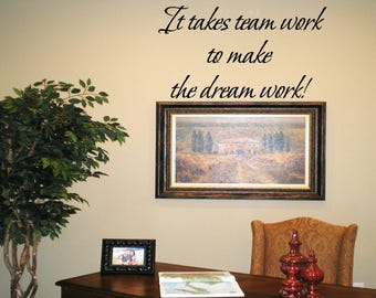 It takes team work to make the dream work Wall Decal Wall Words Wall Words Transfer Sticker