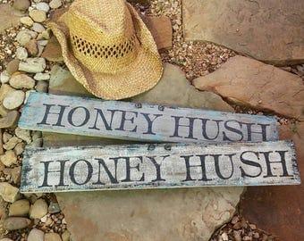 Honey Hush wood sign SALE
