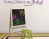 "ON SALE Every Child is an Artist, wall decal, Picasso quote, art display decal, playroom decor, artist wall decal 5""h X 32""w"
