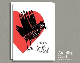 Weird Valentine, Valentine Card, you're weird, weird friend card, weird love, weird card, love card, anniversary card, Sweetest Day Card