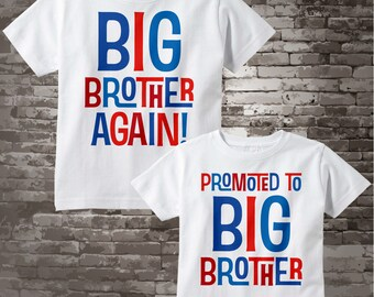 Set of Two, Boys Sibling Big Brother Again and Promoted to Big Brother Tee Shirts or Onesies, Pregnancy Announcement 07232015g