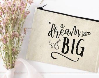 Canvas Makeup Bag - Make Up Pouch - Canvas Bag - Cosmetic pouch - Cosmetic Bag - Cosmetic Canvas Bag - Dream Big Make up Bag