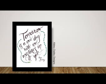 Tomorrow is a New Day Hand-Lettered Printable PDF--Instant Digital Download