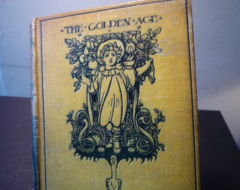 Antique The Golden Age - Kenneth Grahame - 1895 Edition - Rare - gift for book lovers - personal library English author childhood