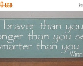 20% OFF TODAY Winnie The Pooh Sign You Are Braver Than You Believe Inspirational Sign You Pick Colors