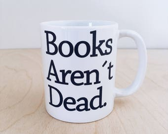 Books arent dead mug