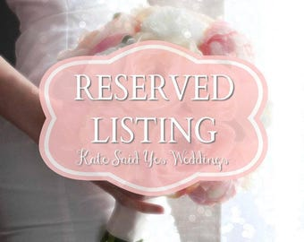 RESERVED Listing for Anneka Redway - Custom Wedding Package Part 2