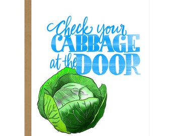 Check Your Cabbage At The Door... Start Fresh! - Good Luck/Encouragement Card