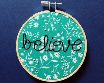 Believe embroidered on vintage green floral fabric - inspirational hand embroidery hoop nursery decor