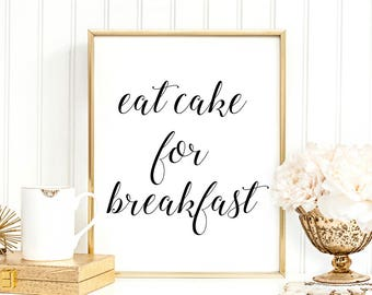 SALE -50% Eat Cake For Breakfast Digital Print Instant Art INSTANT DOWNLOAD Printable Wall Decor