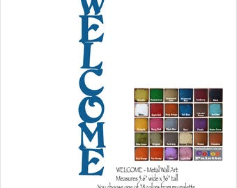 """Welcome metal wall art - 36"""" Tall - indoor outdoor sign - choose your color with rust patina - vertical welcome art metal - painted metal"""