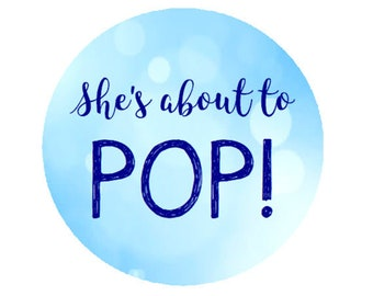 Baby Shower Blue Bubble She's About to Pop Round Party Favor Stickers - Baby Shower Labels  **Discounts Available