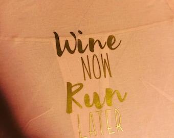 Wine Now Run Later shirt