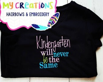Kindergarten School Shirt kindergarten will never been the same