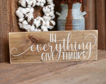 In Everything Give Thanks - Thanksgiving Sign - Thankful Sign - Farmhouse Thanksgiving - Fall Wood Sign - Fall Decor - Thanksgiving Decor