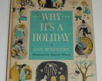 Why It's A Holiday by Ann McGovern Illustrated by Dagmar Wilson Vintage Hardcover Book