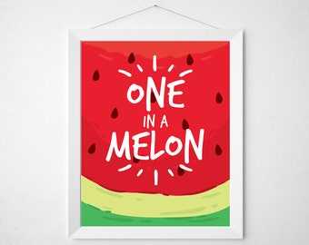 Watermelon Quote Print - One in a Melon - food pun funny tropical fruit summer typography poster wall art kitchen dorm cute red black seeds