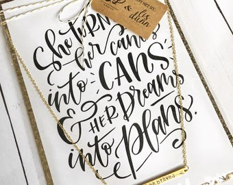 5x7 She turned her cants into cans and her dreams into plans print with dare to be brave gold bar necklace
