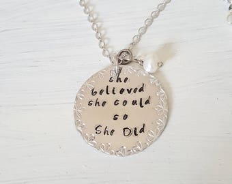 She Believed She Could So She Did Necklace Metal Stamped Made in Michigan