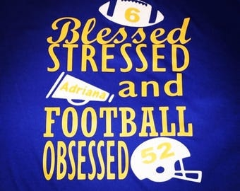 Blessed Stressed and Football Obsessed Football Mom Shirt Cheer Mom Shirt
