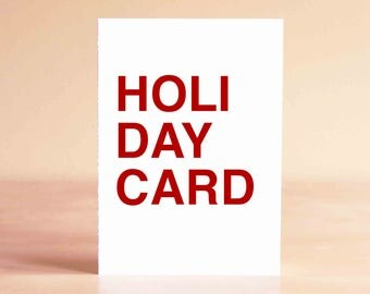 Sarcastic Christmas Card - Funny Christmas Card - Funny Holiday Card - HOLI DAY CARD