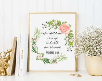 Bible Verse Art Print, Her Children Rise Up Sign, Christian Home Decor, Gift for Mother, Mom Art, Home Decor, Christian Poster, A-1308